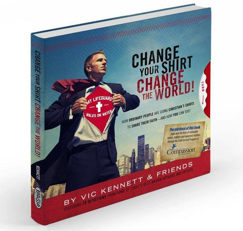 Change Your Shirt Change The World - Book by Vic Kennett