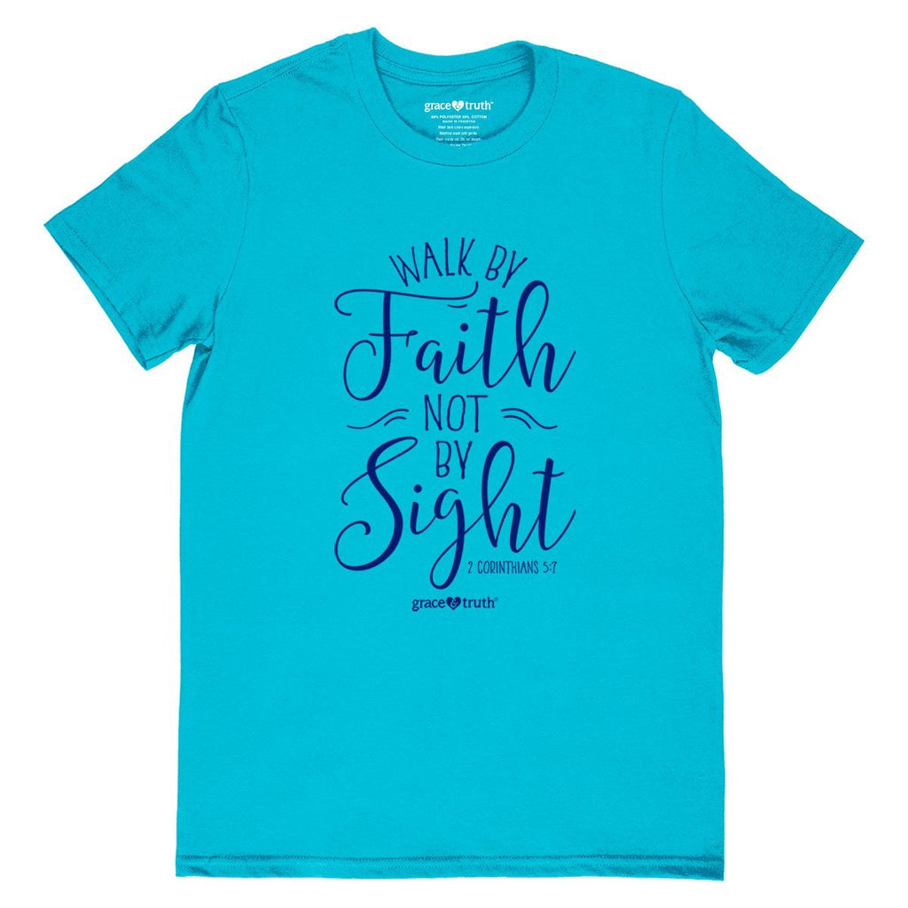 grace & truth Christian T-Shirt Walk By Faith 2 Corinthians 5:7