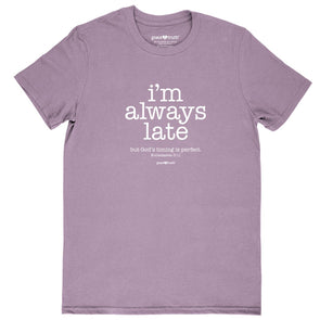 grace & truth Womens T-Shirt I'm Always Late