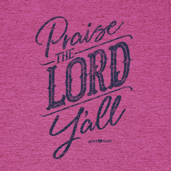 grace & truth Womens T-Shirt Praise The Lord Y'All