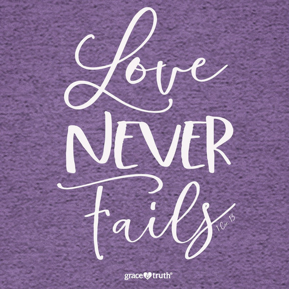 Grace & Truth Womens T-Shirt Love Never Fails T-Shirts