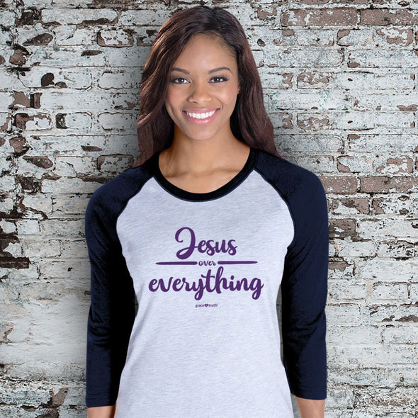 grace & truth Womens Raglan T-Shirt Jesus Over Everything