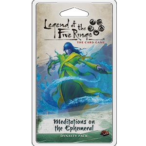 Legend of the Five Rings - LCG : Meditations on the Ephemeral
