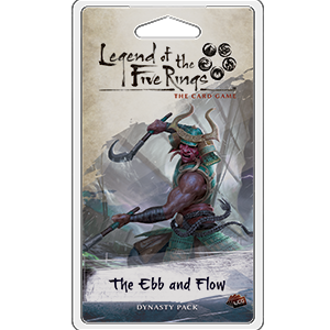 Legend of the Five Rings - LCG : The Ebb and Flow Dynasty pack