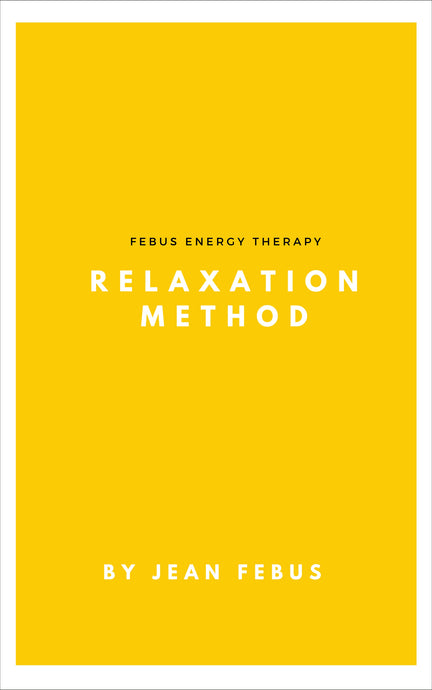 JEAN FEBUS RELAXIATION, Esoterism, miracles, miracles healing, healing, wellness books, wellness methods, energy therapy,