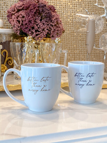 Better Late then a Messy Home Bistro Mug (2 Text Colors)-Inspire Me! Home Decor