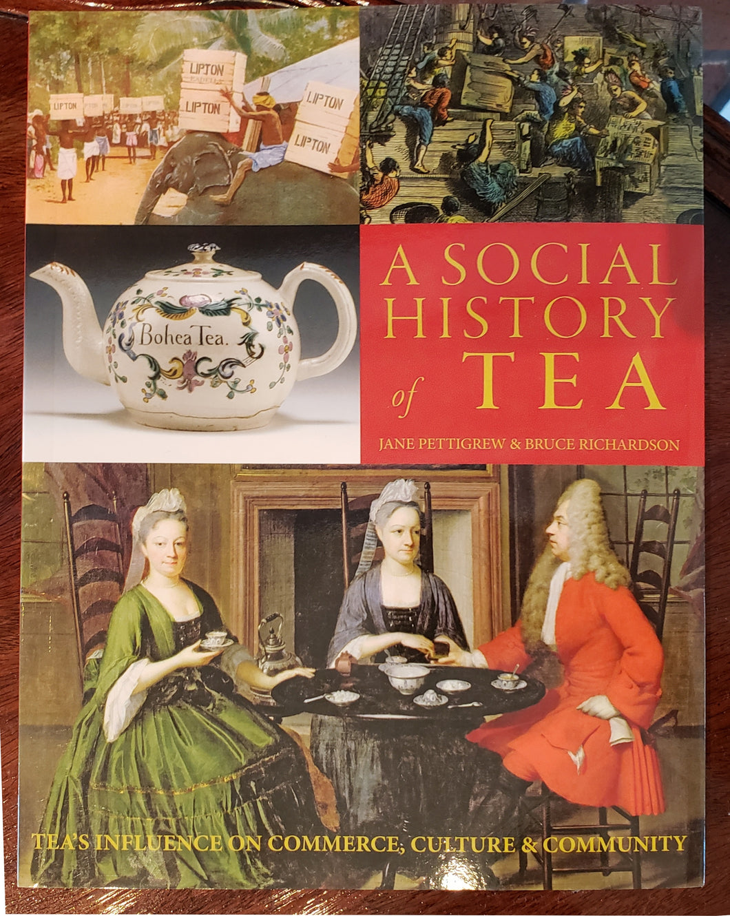 A Social History of Tea - by Jane Pettigrew & Bruce Richardson