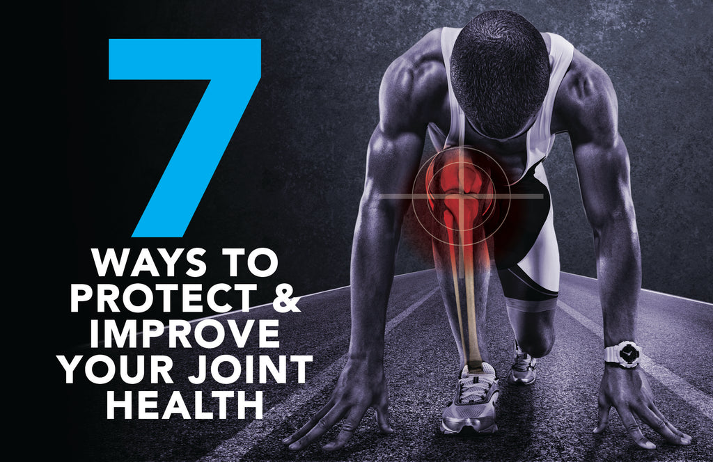 7 Ways to Protect and Improve Your Joint Health
