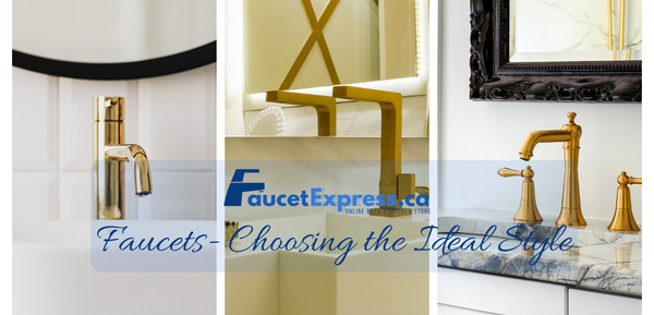 "Faucets - ""Choosing the Ideal Style"""