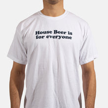"""House Beer is for Everyone"" T-Shirt"