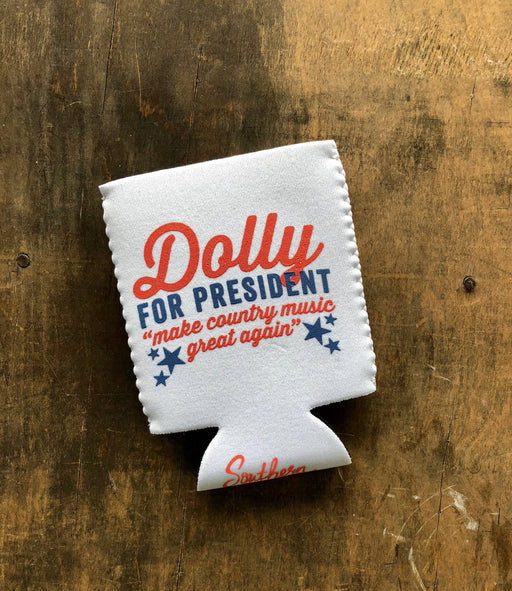 Southern Fried Dolly for President - Coozie