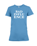 Bad Influence Women's T-Shirt