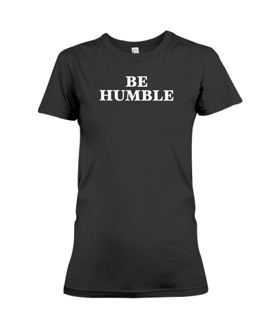 Be Humble Song Women's T-Shirt