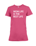 Mom Life Is The Best Life Women's T-Shirt | Mother's Day Shirt