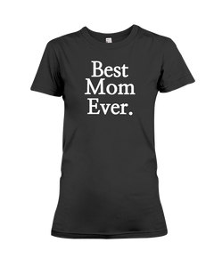 Best Mom Ever Women's T-Shirt | Mother's Day Shirt