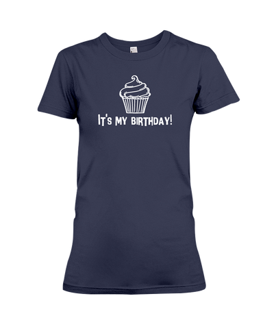 It's My Birthday Women's T-Shirt | Birthday Shirt