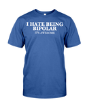 I Hate Being Bipolar It's Awesome Women's T-Shirt | Funny Shirt