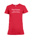 Dear Karma I Have A List Of People You Missed Women's T-Shirt | Funny Shirt
