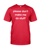 Please Don't Make Me Do Stuff Men's T-Shirt