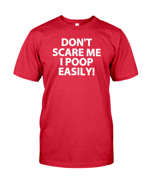 Don't Scare Me I Poop Easily T-Shirt | Halloween Shirt