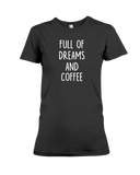 Full Of Dreams And Coffee Women's T-Shirt