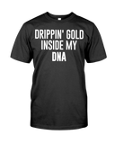 Drippin' Gold Inside My DNA Men's T-Shirt