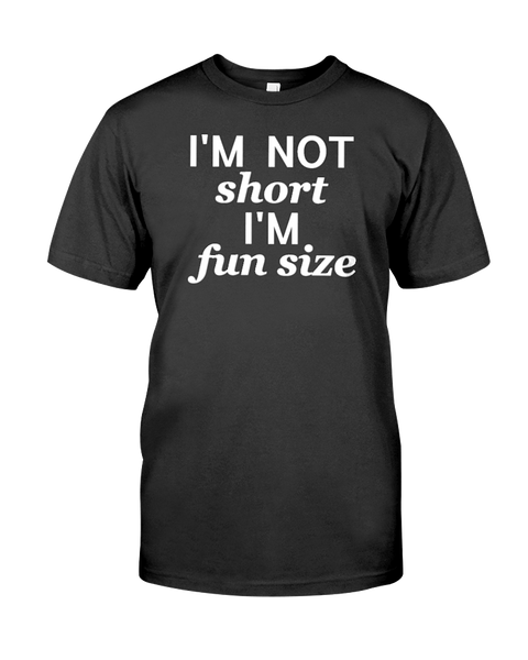 I'm Not Short I'm Fun Size Men's T-Shirt | Funny Shirt