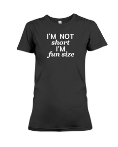 I'm Not Short I'm Fun Size Women's T-Shirt | Funny Shirt