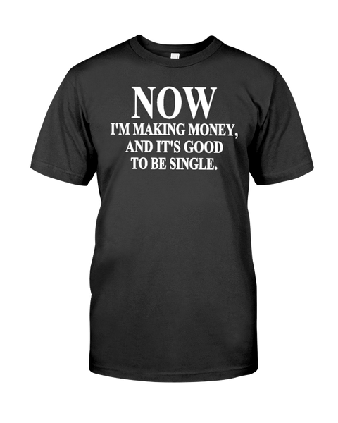 It's Good To Be Single T-Shirt