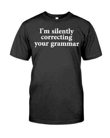 I'm Silently Correcting Your Grammar Men's T-Shirt | Funny Shirt - Feels 22