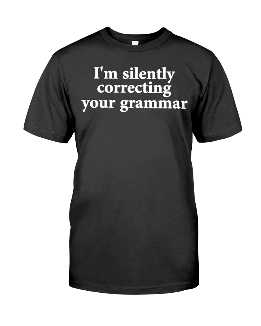 I'm Silently Correcting Your Grammar Men's T-Shirt | Funny Shirt