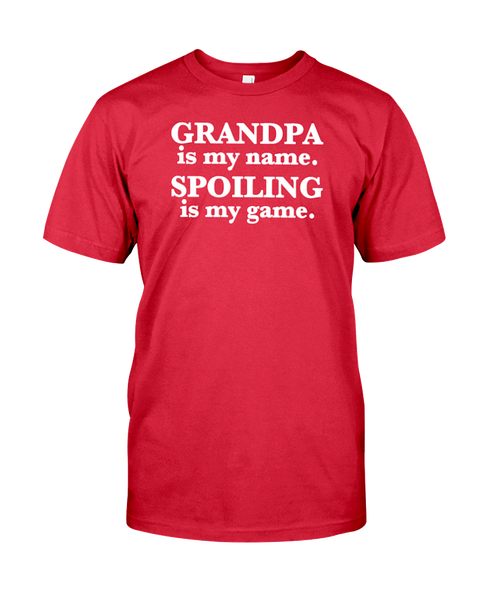 Grandpa Is My Name Spoiling Is My Game T-Shirt