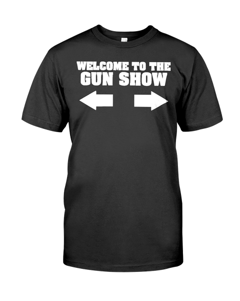 Welcome To The Gun Show Men's T-Shirt