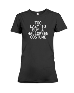 Too Lazy To Buy A Halloween Costume Women's T-Shirt | Halloween Shirt