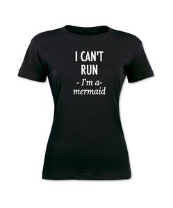 I Am A Mermaid I Can't Run T-Shirt