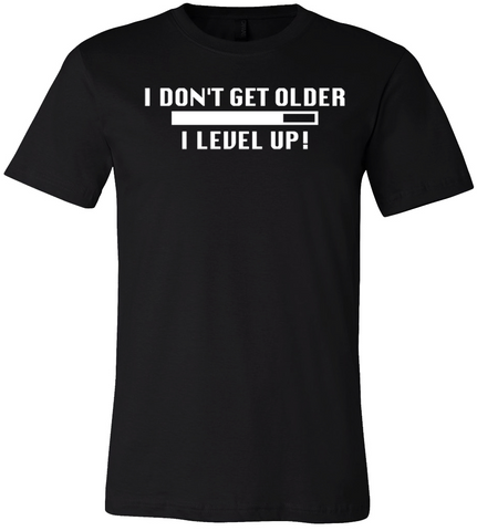 I Don't Get Older I Level Up T-Shirt