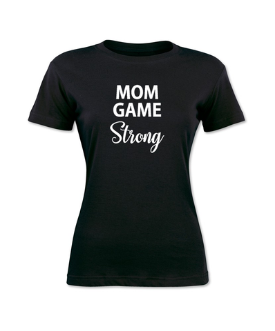 Mom Game Strong T-Shirt