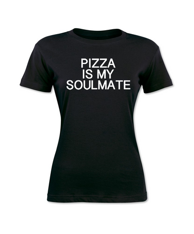 Pizza Is My Soulmate T-Shirt