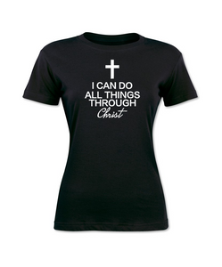 I Can Do All Things Through Christ T-Shirt