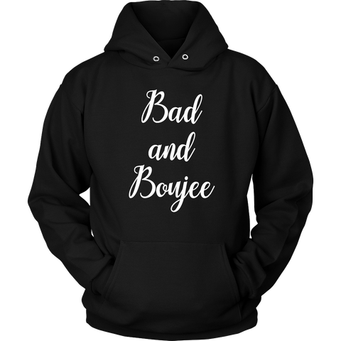 Bad And Boujee Hoodie