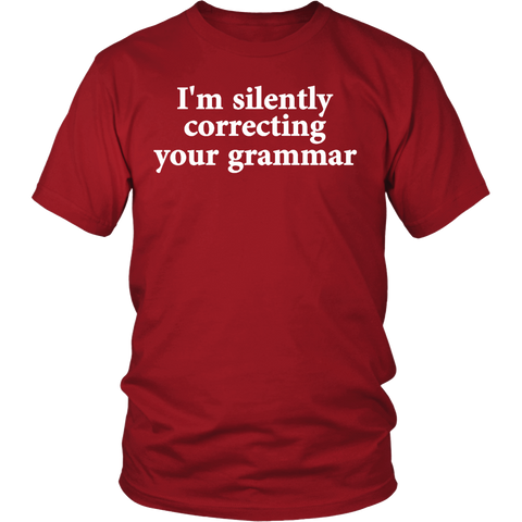 *I'm Silently Correcting Your Grammar Men's T-Shirt | Funny Shirt