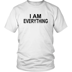 I Have Everything I Need Shirt HER
