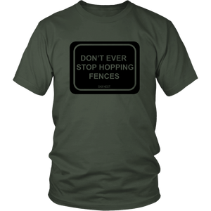 Dont Ever Stop Hopping Fences T-Shirt