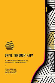 Book Review: Drive Through Napa, Your Ultimate Companion to Napa Valley's Wine Regions
