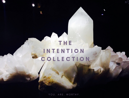 // The Intention Collection //  limited edition