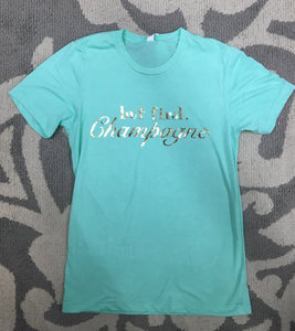 """But First Champagne"" tee"