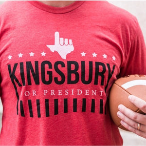 Kingsbury for President Shirt