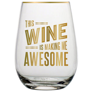 """This Wine is Making Me Awesome"" Stemless Wine Glass"