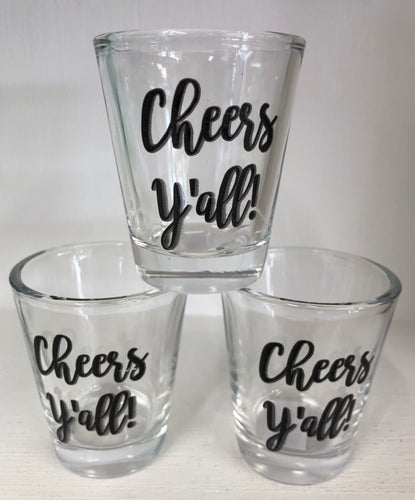 Cheers y'all shot glass