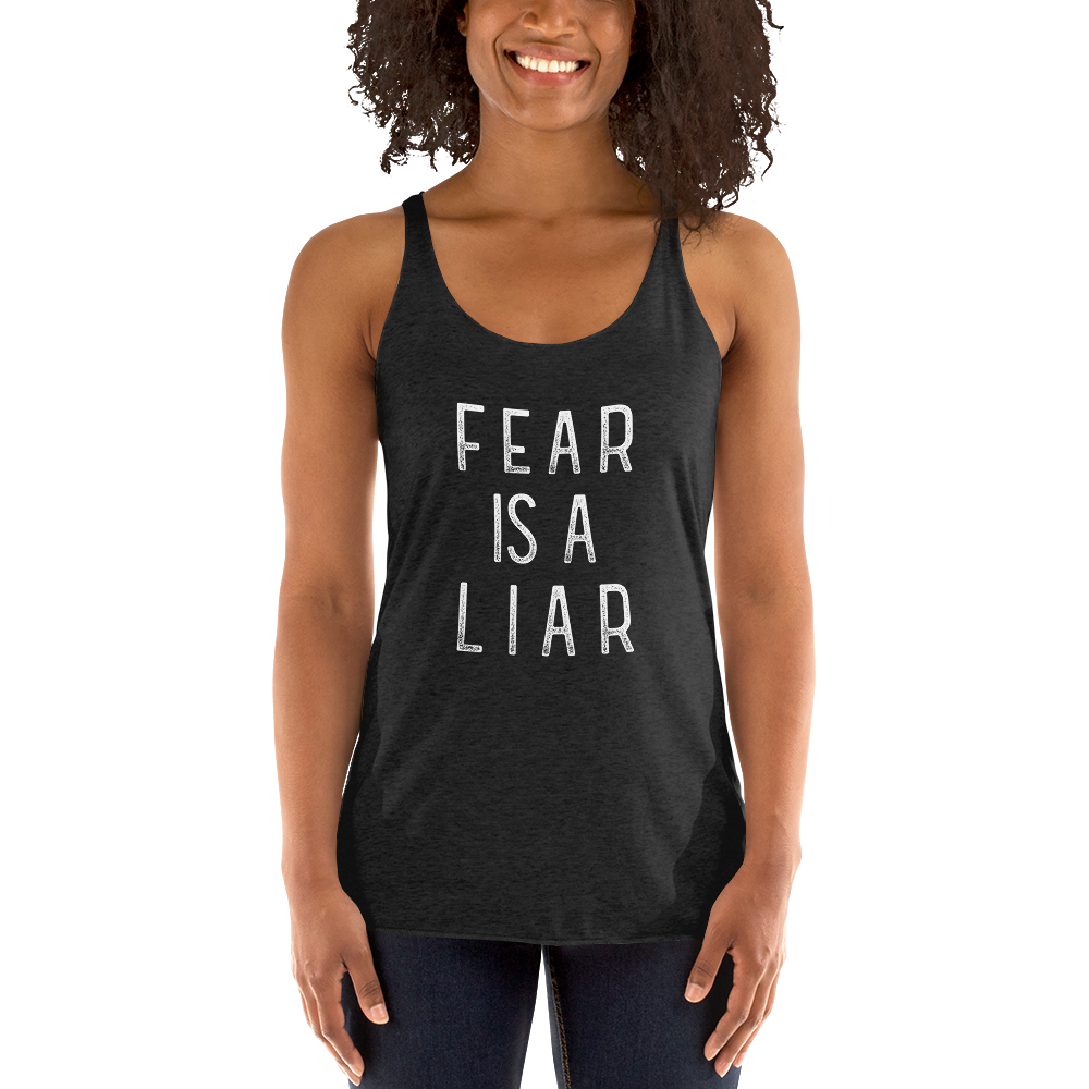 Fear is a Liar Racerback Fitness Tank Top